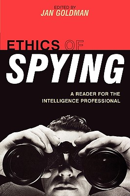 Ethics of Spying By Goldman, Jan (EDT)